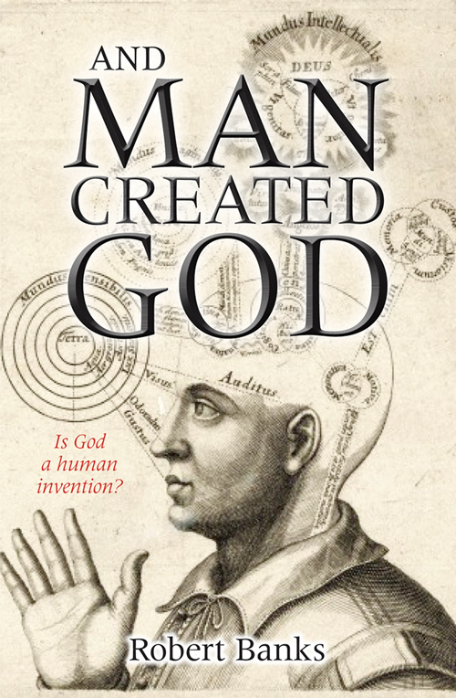 And Man Created God
