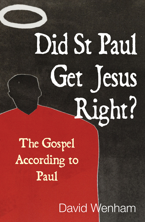 Did St Paul Get Jesus Right?