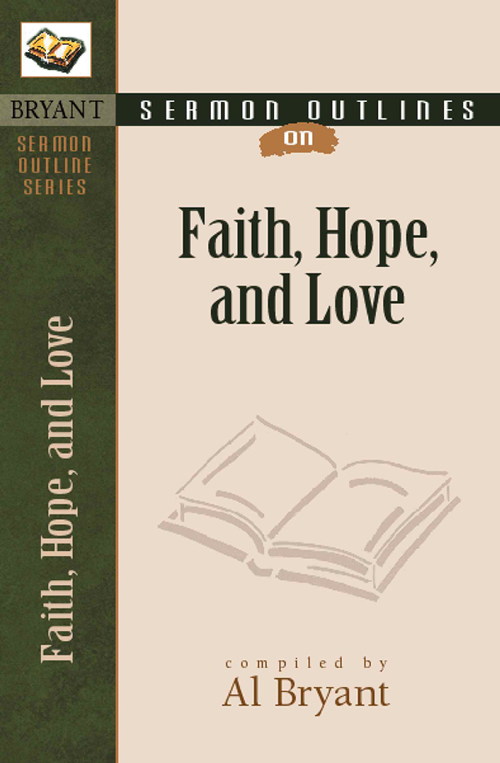 Sermon Outlines on Faith, Hope, and Love