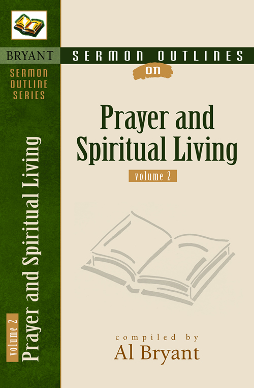Sermon Outlines on Prayer and Spiritual Living, Volume 2