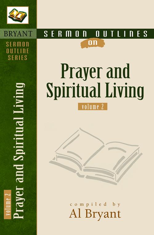 Sermon Outlines on Prayer and Spiritual Living, Volume 2