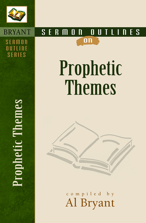 Sermon Outlines on Prophetic Themes