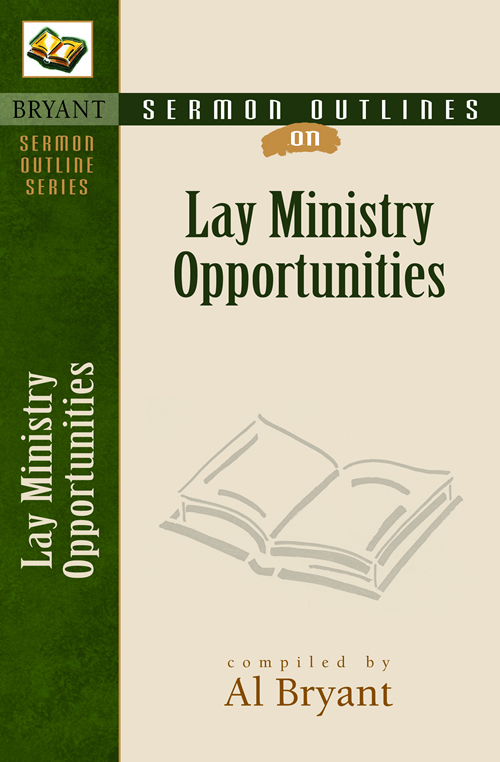Sermon Outlines on Lay Ministry Opportunities