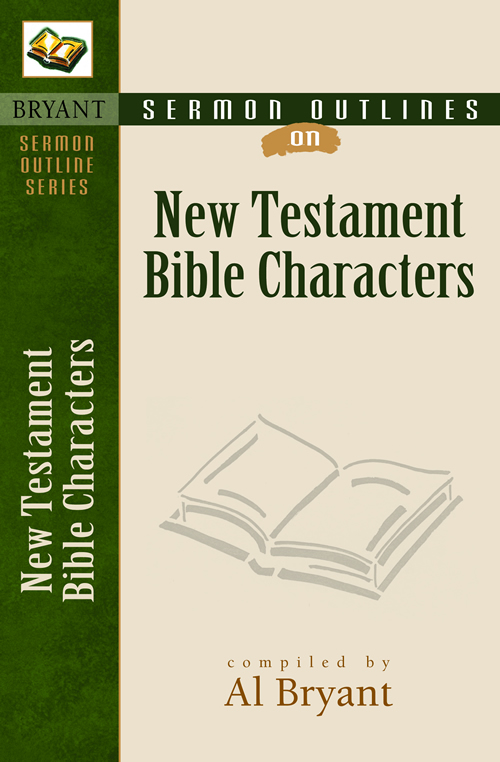 Sermon Outlines on Bible Characters, New Testament