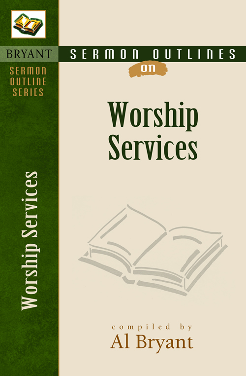 Sermon Outlines on Worship Services