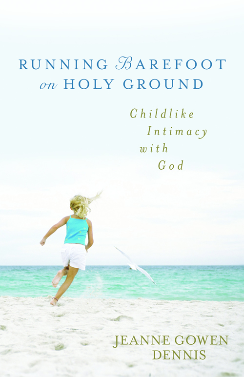 Running Barefoot on Holy Ground