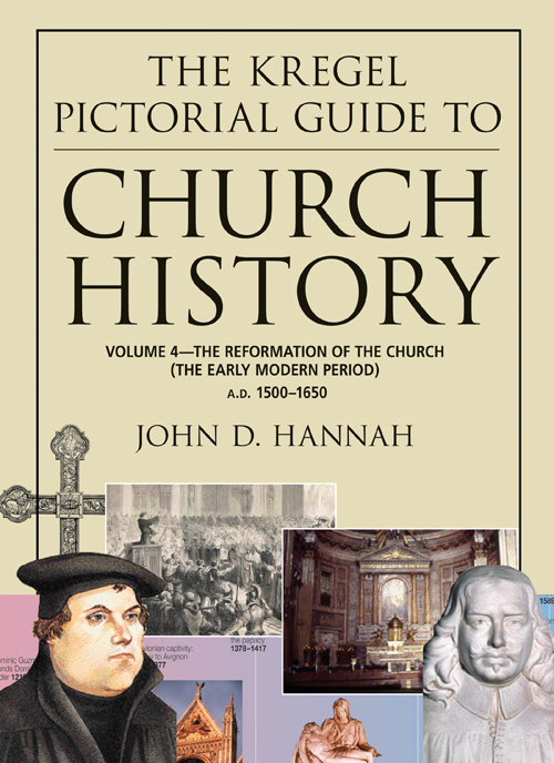 The Kregel Pictorial Guide to Church History, Volume 4