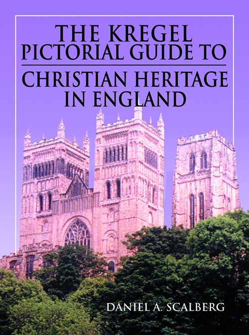 The Kregel Pictorial Guide to Christian Heritage in England