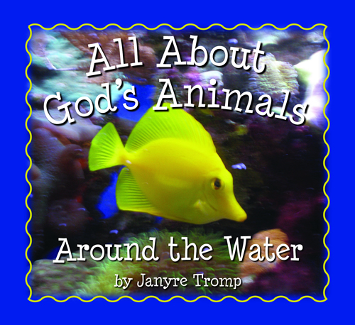 All About God's Animals-Around the Water