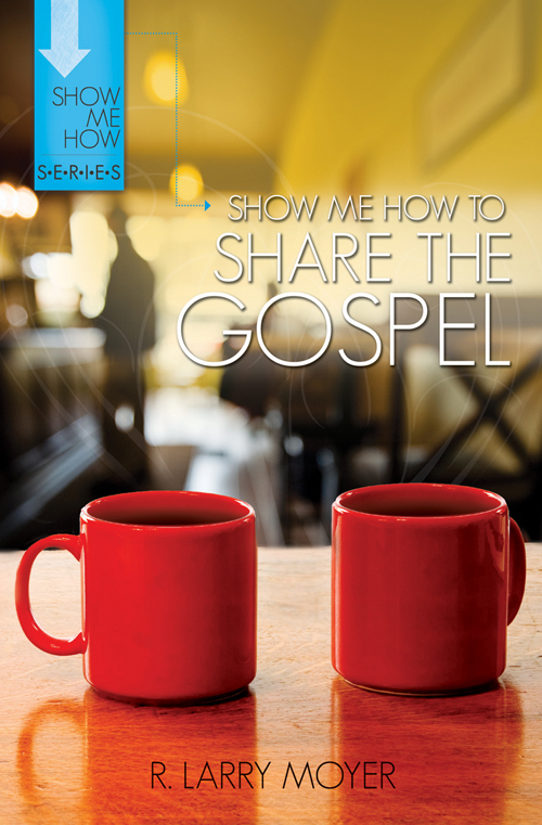 Show Me How to Share the Gospel