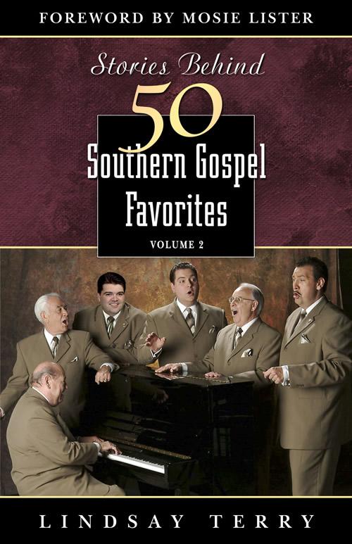 Stories Behind 50 Southern Gospel Favorites, Volume 2