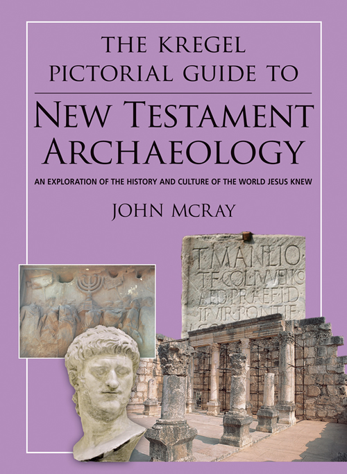 The Kregel Pictorial Guide to New Testament Archaeology
