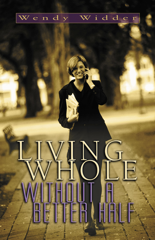 Living Whole Without a Better Half