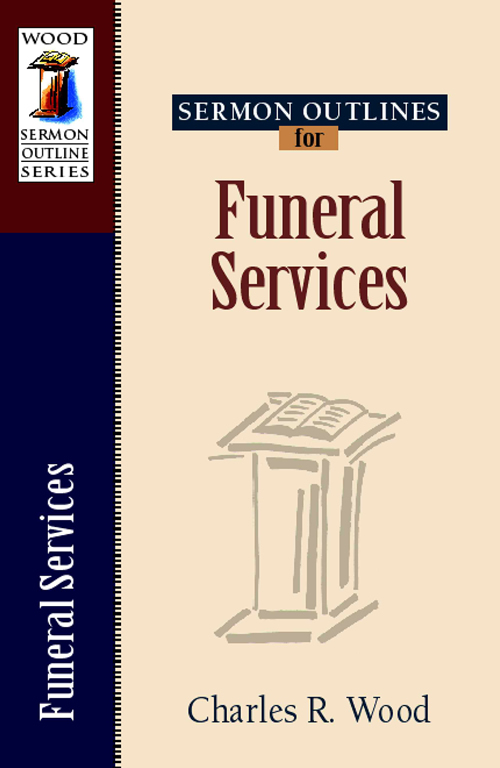 Sermon Outlines for Funeral Services