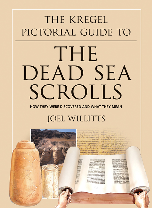 The Kregel Pictorial Guide to the Dead Sea Scrolls