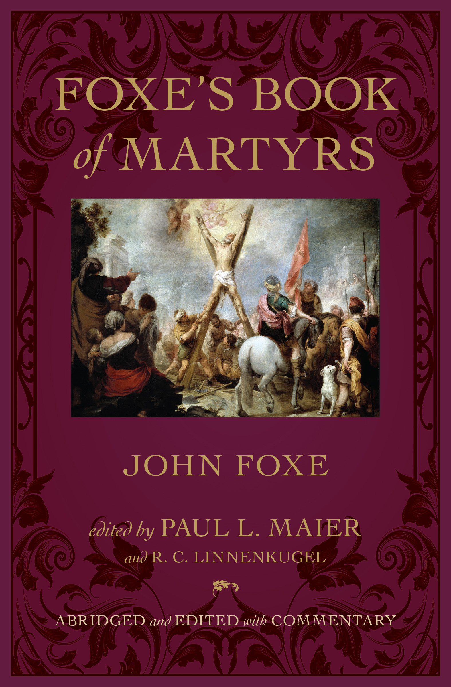 Foxe's Book of Martyrs, Abridged and Edited with Commentary