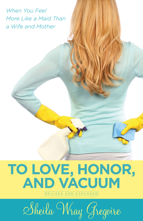 To Love, Honor, and Vacuum, Revised and Expanded Edition