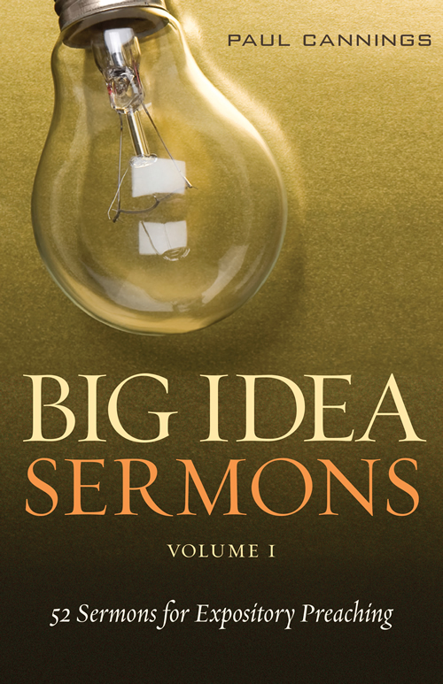 Big Idea Sermons, Volume 1