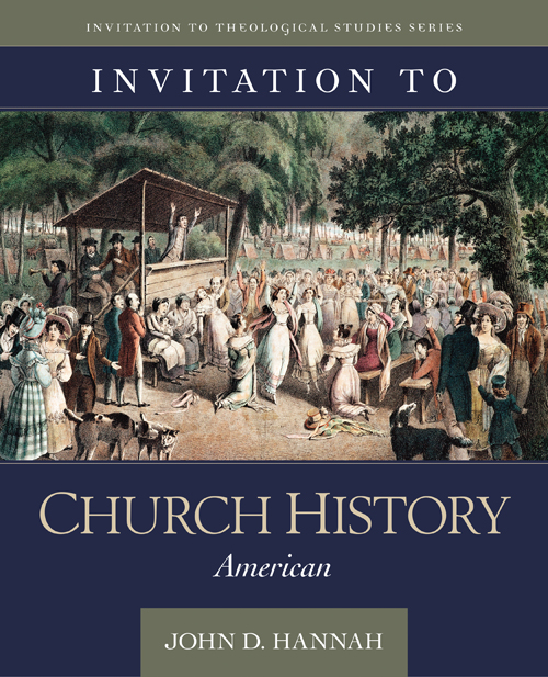Invitation to Church History: American