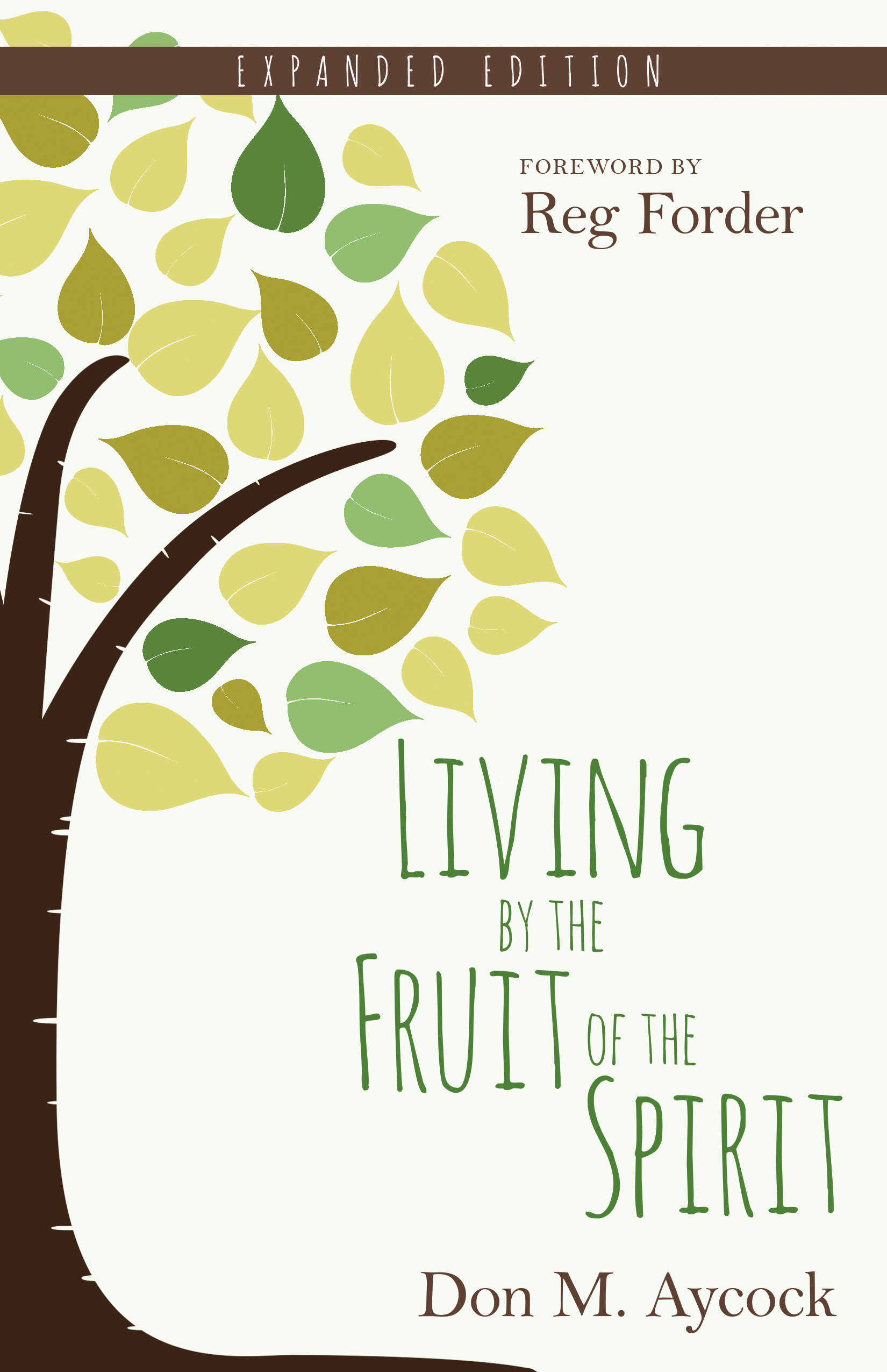 Living by the Fruit of the Spirit, Expanded Edition