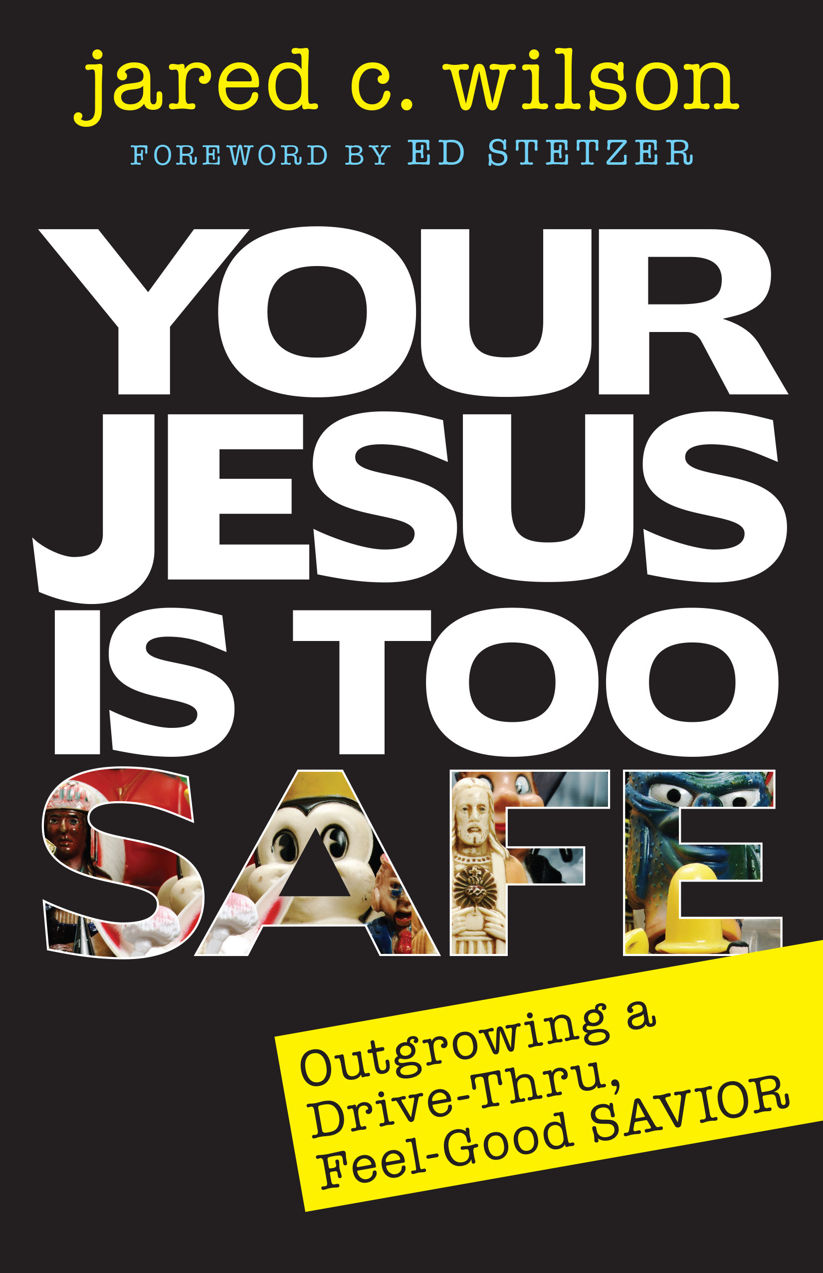 Your Jesus Is Too Safe, Second Edition