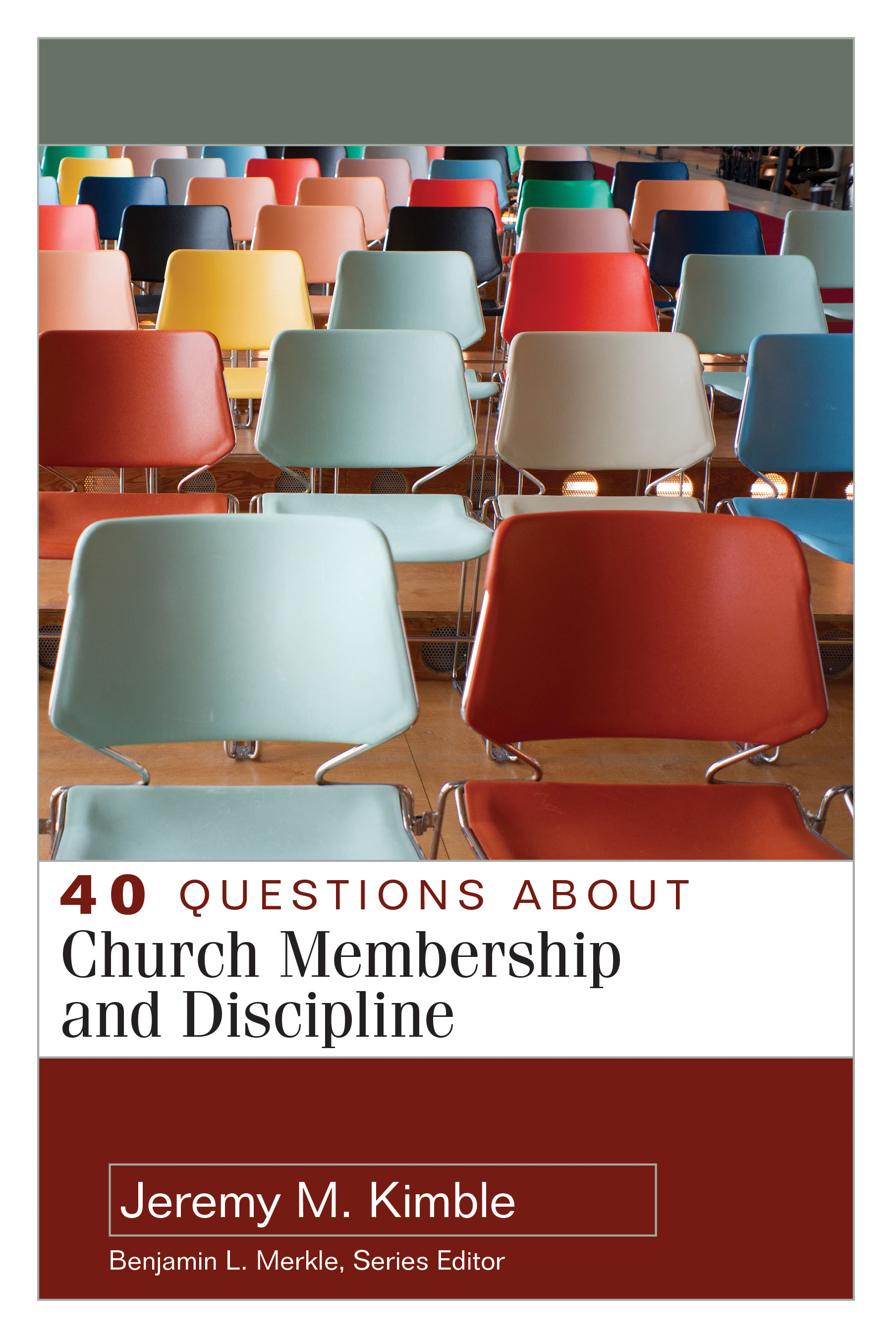 40 Questions About Church Membership and Discipline