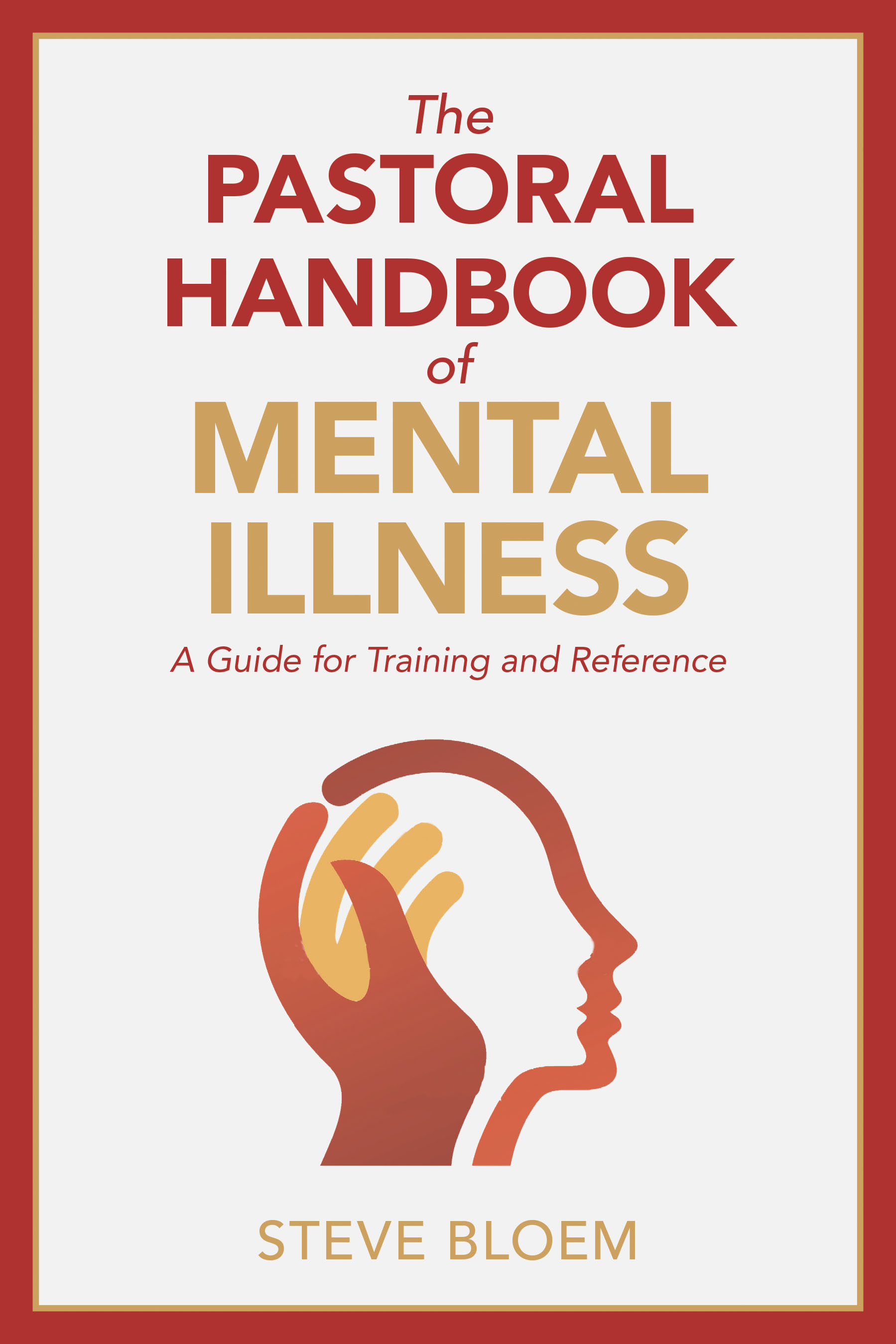 The Pastoral Handbook of Mental Illness