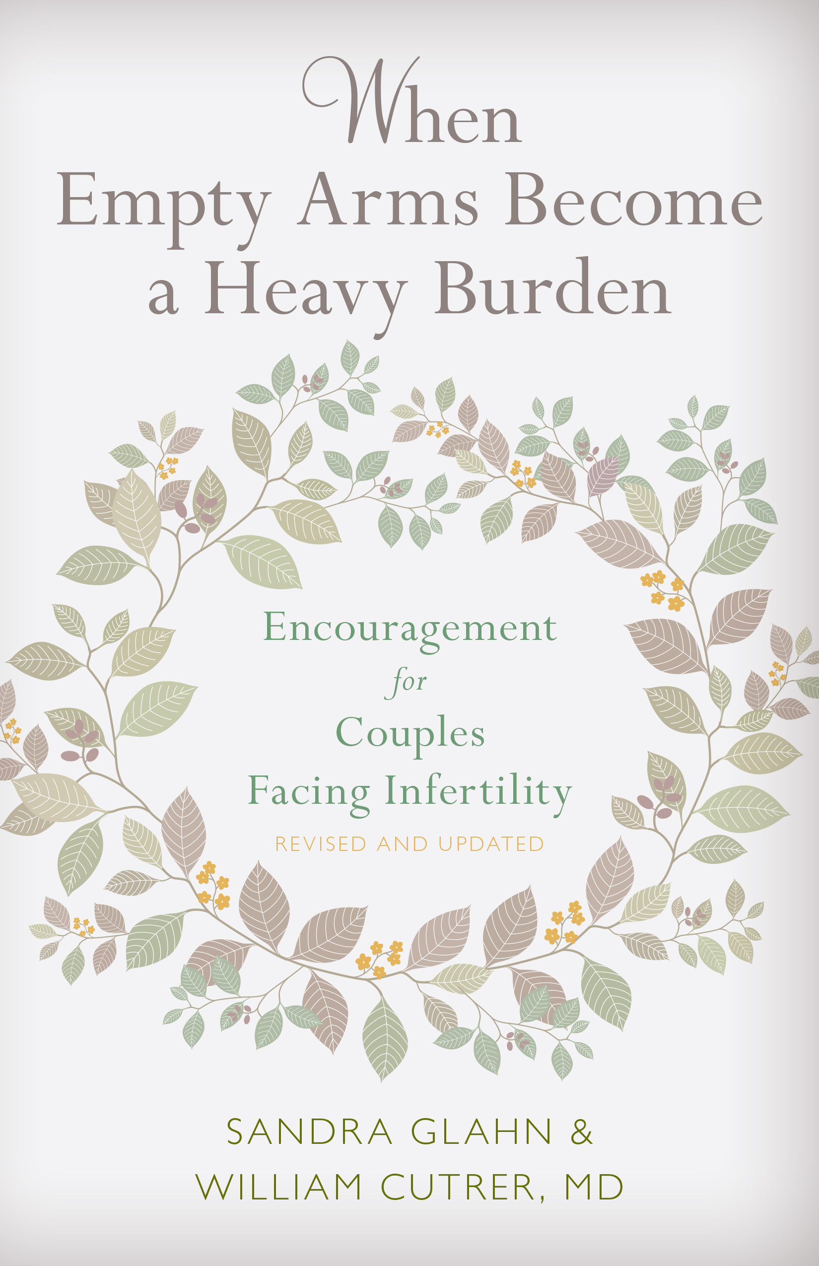 When Empty Arms Become a Heavy Burden, Revised and Updated Edition
