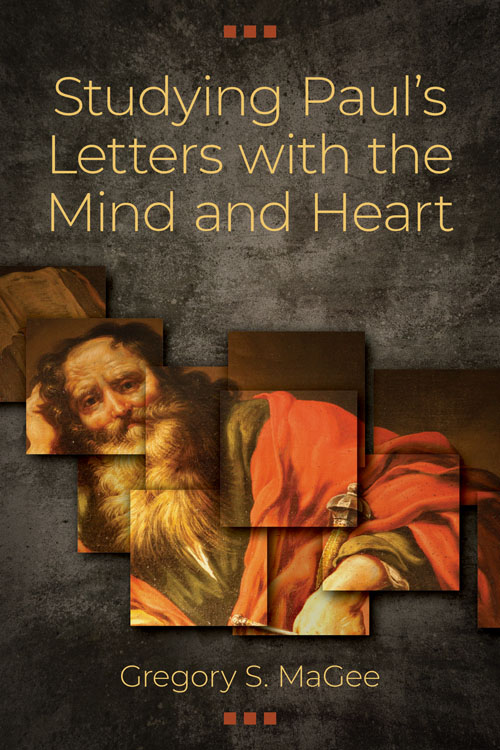 Studying Paul's Letters with the Mind and Heart