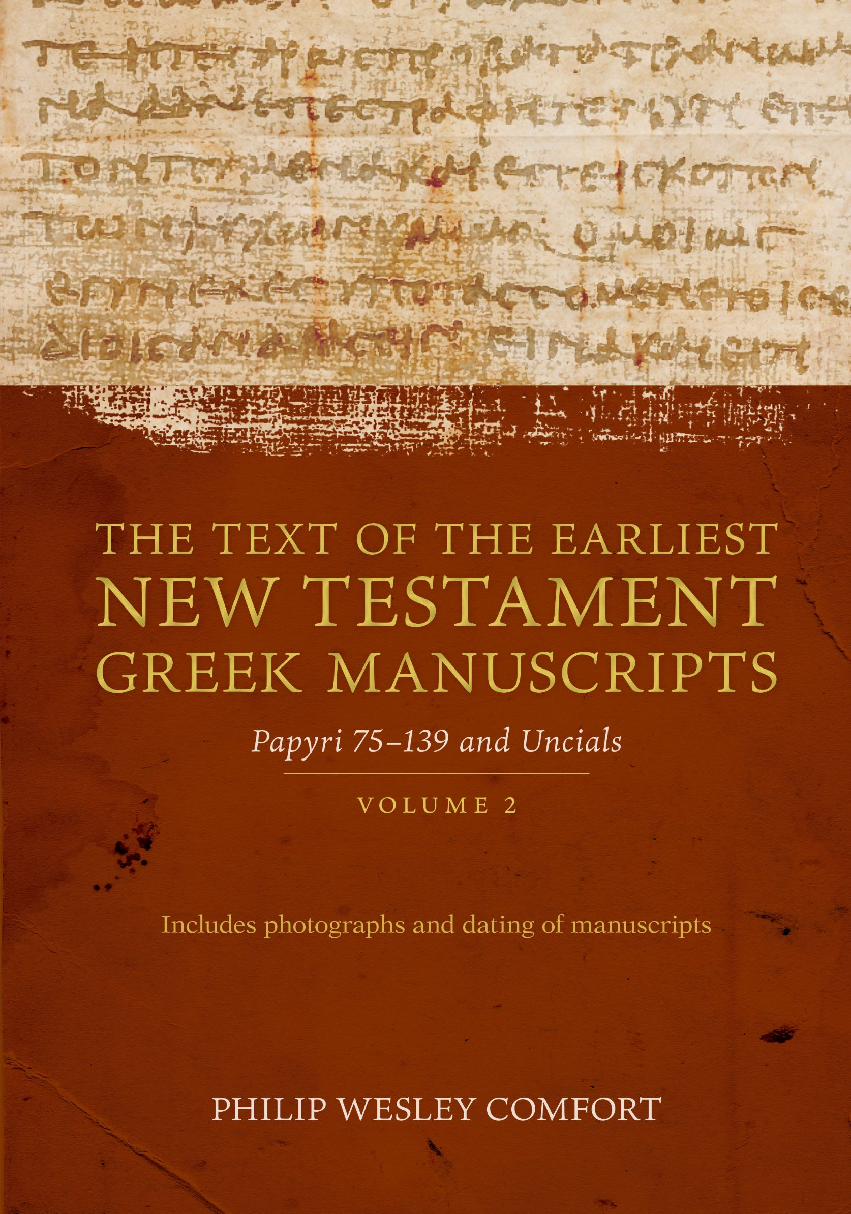 The Text of the Earliest New Testament Greek Manuscripts, Volume 2