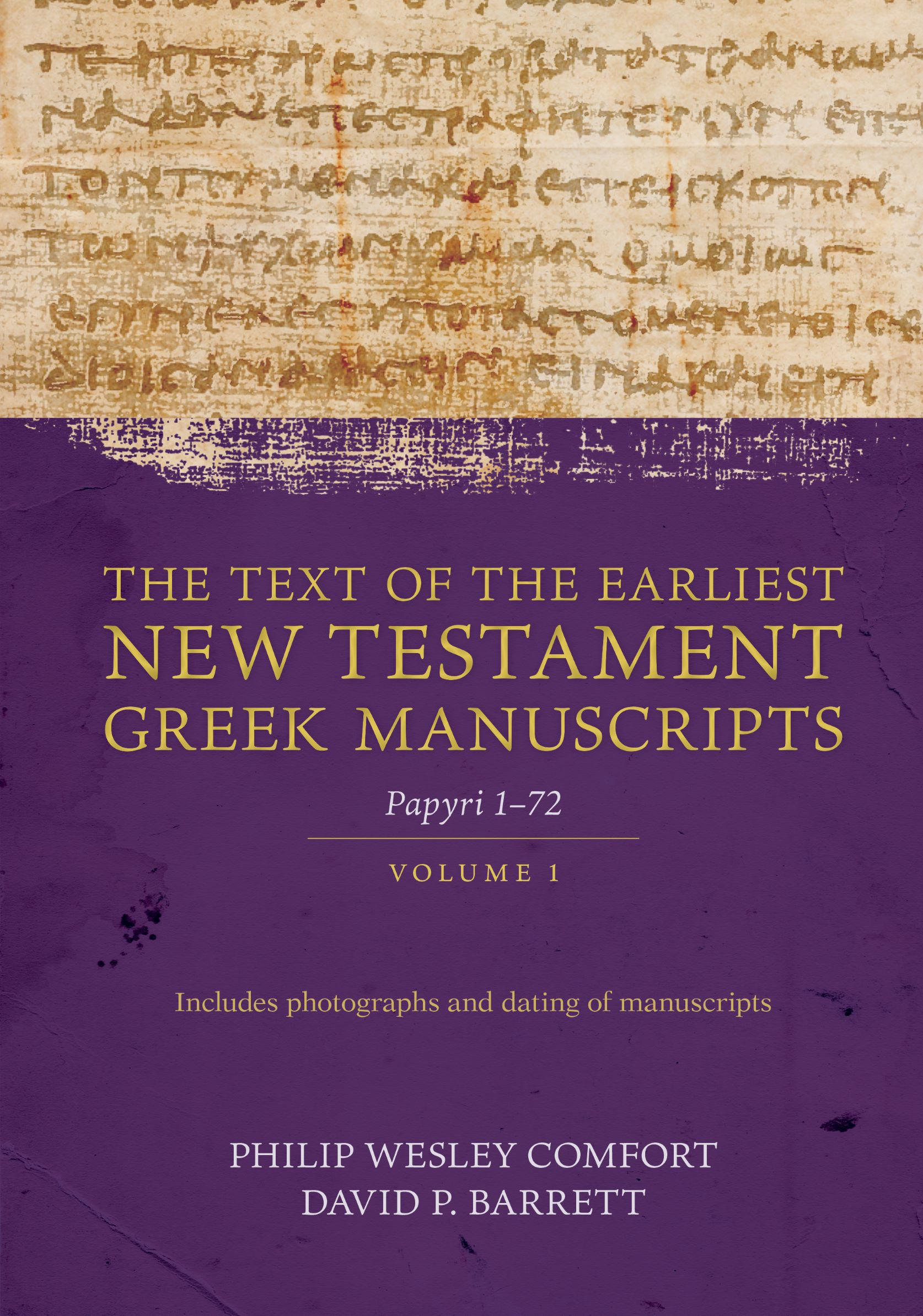 The Text of the Earliest New Testament Greek Manuscripts, Volume 1