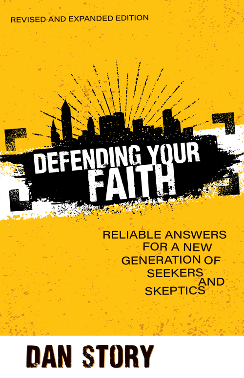Defending Your Faith, revised and expanded edition