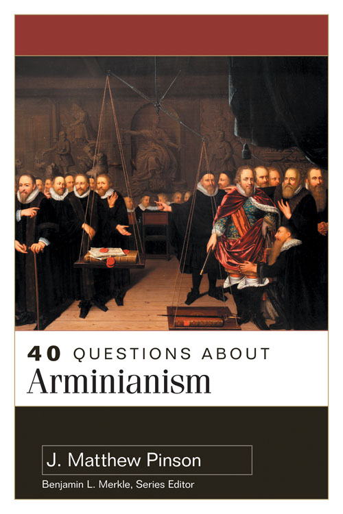 40 Questions About Arminianism