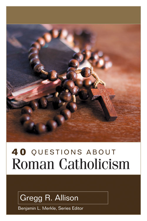 40 Questions About Roman Catholicism