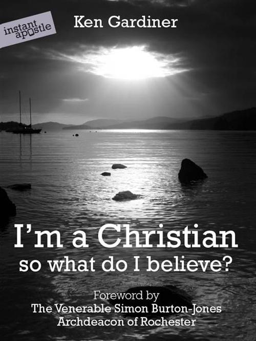 I'm a Christian - So What Do I Believe?